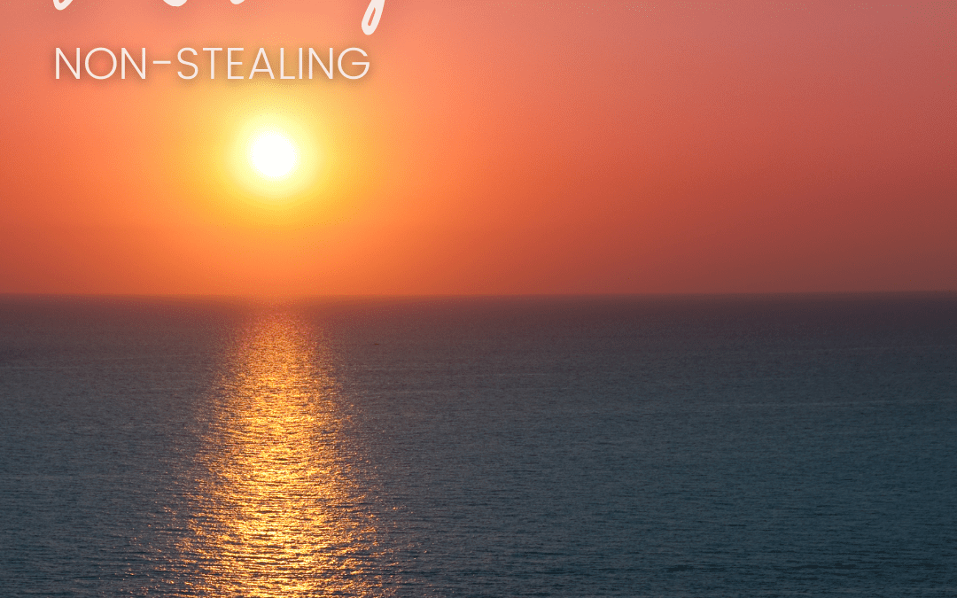 This week, we go deeper into the practice of non-stealing, or asteya
